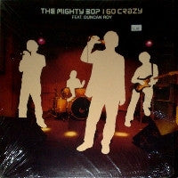 THE MIGHTY BOP - I Go Crazy