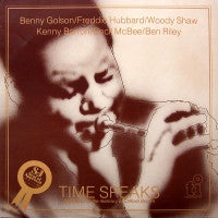 BENNY GOLSON WITH FREDDIE HUBBARD, WOODY SHAW, KENNY BARRON, CECIL MCBEE AND BEN RILEY - Time Speaks