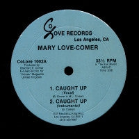 MARY LOVE-COMER - Caught Up