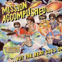 THE REZILLOS - Mission Accomplished...But The Beat Goes On