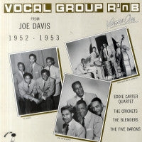 VARIOUS - Vocal Group R 'n b From Joe Davis 1952-1953 Vol. One