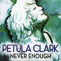 PETULA CLARK - Never Enough