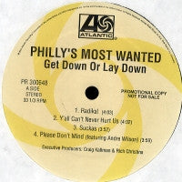 PHILLY'S MOST WANTED - Get Down Or Lay Down