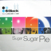2 BLACK - Sugar Sugar Pie