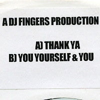 DJ FINGERS - Thank Ya / You Yourself & You