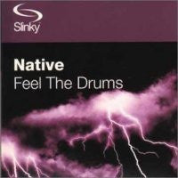 NATIVE - Feel The Drums