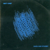 HOT CHIP - Dark And Stormy