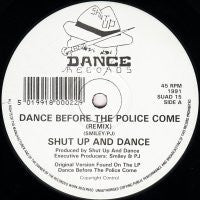 SHUT UP AND DANCE - Dance Before The Police Come (Remix)