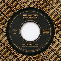 THE AMAZING SNAKEHEADS - Testifying Time / The Truth Serum