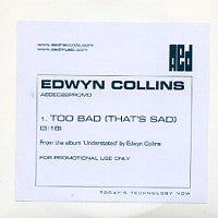EDWYN COLLINS - Too Bad (That's Sad)