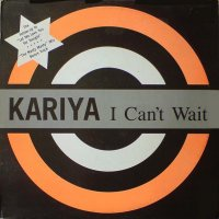 KARIYA - I Can't Wait