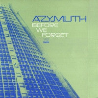 AZYMUTH - Before We Forget