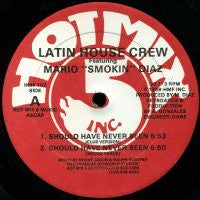 LATIN HOUSE CREW - Should Have Never Been