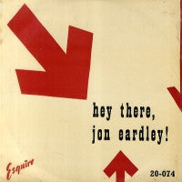 JON EARDLEY - Hey There, Jon Eardley