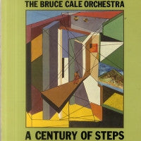 THE BRUCE CALE ORCHESTRA - A Century Of Steps