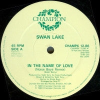 SWAN LAKE (TODD TERRY) - In The Name Of Love / The Dream (Remixes)