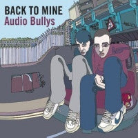 VARIOUS ARTISTS - Audio Bullys - Back To Mine