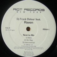 DJ FRANK DELOUR FEATURING RAVEN - Next To Me / I Like