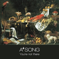 A*SONG - You're Not There