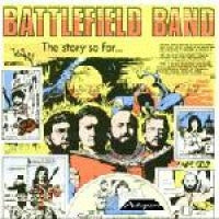 THE BATTLEFIELD BAND - The Story So Far 1977-1980