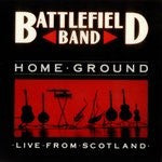 THE BATTLEFIELD BAND - Home Ground