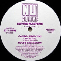 DEVINE MASTERS - Cause I Need You
