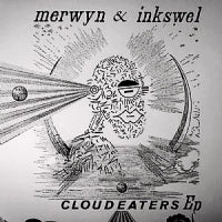 MERWYN & INKSWELL - Cloud Eaters EP