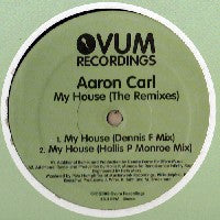 AARON CARL - My House (The Remixes)