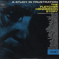 FLETCHER HENDERSON - A Study In Frustration (The Fletcher Henderson Story) Volume 3