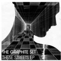 THE GRAPHITE SET - These Streets EP