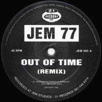 JEM 77 - Out Of Time / Can U Dig It (Remixes)