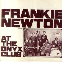 FRANKIE NEWTON - Frankie Newton At The Onyx Club