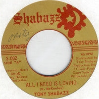 TONY SHABAZZ / TONY SHABAZZ & THE REVOLUTIONARIES - All I Need Is Loving / Loving Version One
