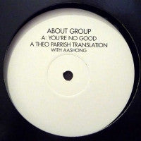 ABOUT GROUP - You're No Good (Theo Parrish Translation)