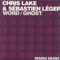 CHRIS LAKE & SEBASTIEN LEGER - Word / Ghost