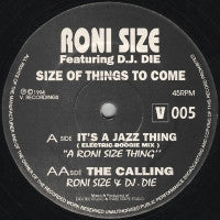 RONI SIZE FEATURING D.J. DIE - Size Of Things To Come