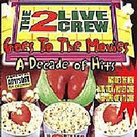 THE 2 LIVE CREW - Goes To The Movies A Decade Of Hits