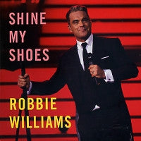 ROBBIE WILLIAMS - Shine My Shoes