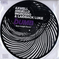 AXWELL, ANGELLO, INGROSSO, LAIDBACK LUKE  - Get Dumb (Mark Knight Remix)