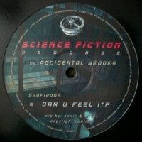 THE ACCIDENTAL HEROS - Can U Feel It? / It Came From Outer Space