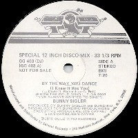 BUNNY SIGLER - By The Way You Dance (I Knew It Was You) / I'm Funkin' You Tonight