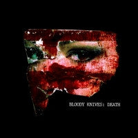 BLOODY KNIVES - Death