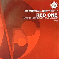 RED ONE - Pump Up The Volume / Forest Muncher