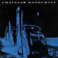 CHAINSAW MASOCHIST - Thrashing Around