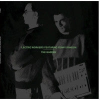 'LECTRIC WORKERS - The Garden / Robot Is Systematic
