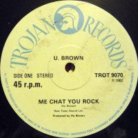 U. BROWN - Me Chat You Rock / It's Me