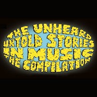 THE UNHEARD - Untold Stories in Music - The Compilation