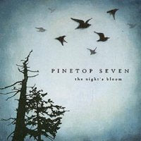 PINETOP SEVEN - The Night's Bloom