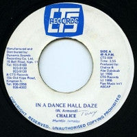 CHALICE - In A Dance Hall Daze / Dub