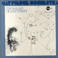 THE NAT PIERCE ORCHESTRA FEATURING BUCK CLAYTON - The Ballad Of Jazz Street